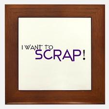 I want to Scrap! Framed Tile
