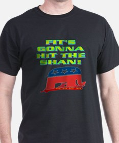 FIT'S GONNA HIT THE SHAN! T-Shirt