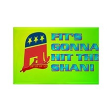 FIT'S GONNA HIT THE SHAN! Rectangle Magnet