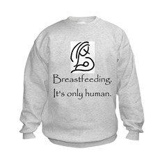 Breastfeeding. It's only Hum Sweatshirt