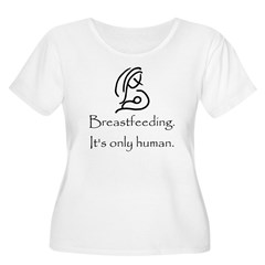 Breastfeeding. It's only Hum T-Shirt