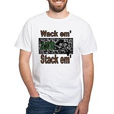 Wack Em and Stack Em Shirt