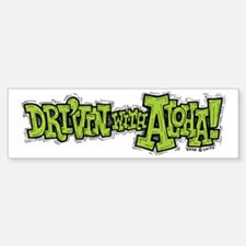 Dri'vin with Aloha! Bumper Bumper Bumper Sticker