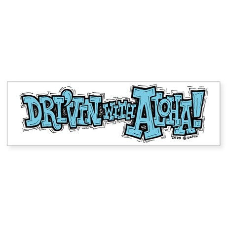 Dri'vin with Aloha! Bumper Sticker