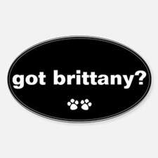 Got Brittany? Oval Decal