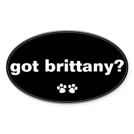 Got Brittany? Oval Sticker