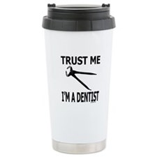 TRUST ME I'M A DENTIST Travel Coffee Mug