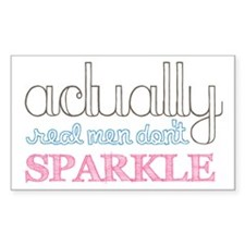 Real Men Don't Sparkle Rectangle Decal