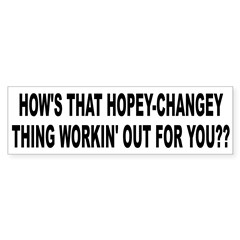 HOW'S THAT HOPEY CHANGEY THING WORKIN' OUT FOR YOU