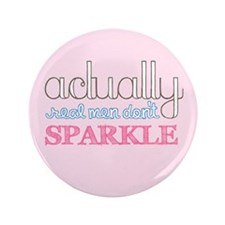 """Real Men Don't Sparkle 3.5"""" Button (100 pack)"""