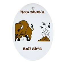 Now That's Bull shit Oval Ornament