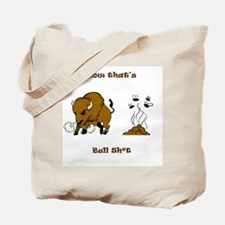 Now That's Bull shit Tote Bag