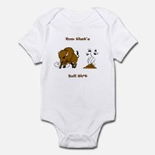 Now That's Bull shit Infant Bodysuit