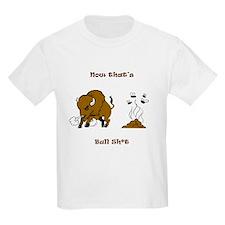 Now That's Bull shit T-Shirt