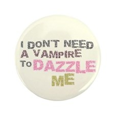 """Don't Need a Vampire 3.5"""" Button"""