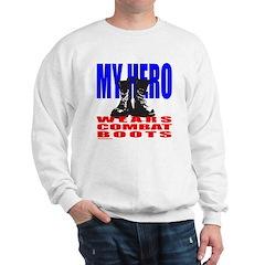 MY HERO WEARS COMBAT BOOTS Sweatshirt