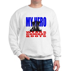 MY HERO WEARS COMBAT BOOTS Sweatshirt