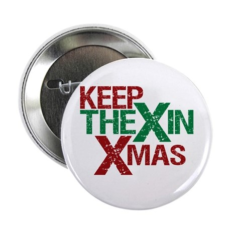"Keep the X in Xmas 2.25"" Button"