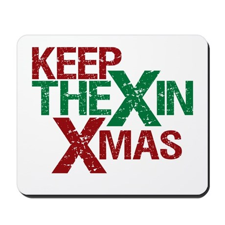 Keep the X in Xmas Mousepad