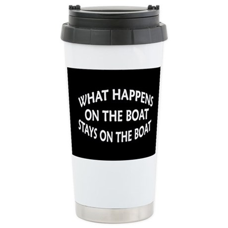 WHAT HAPPENS ON THE BOAT Stainless Steel Travel Mu