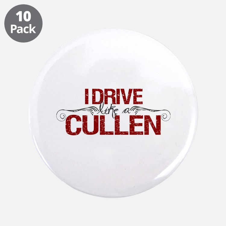 "Drive Like a Cullen 3.5"" Button (10 pack)"
