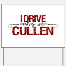 Drive Like a Cullen Yard Sign