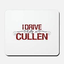 Drive Like a Cullen Mousepad