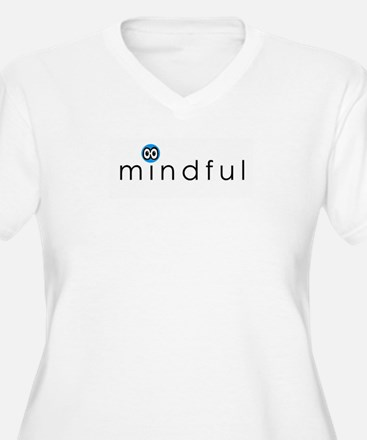 Funny Be mindful T-Shirt