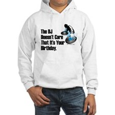 The DJ Doesn't Care... Birthday Jumper Hoody
