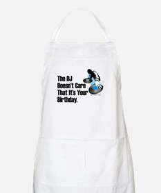 The DJ Doesn't Care... Birthday Apron