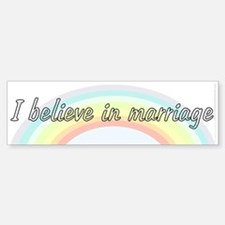 I believe in marriage (bumper sticker 10x3)