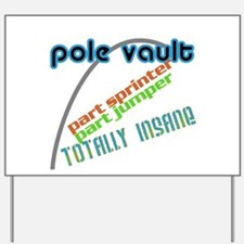 Pole Vault Insane Yard Sign