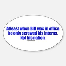 Bill better then Obama..? Oval Decal
