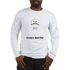 Sorry, Frosty! Long Sleeve T-Shirt