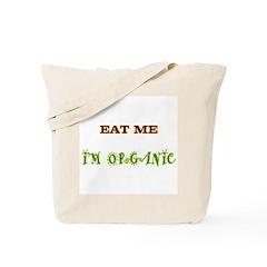 Eat me - I'm organic! Tote Bag