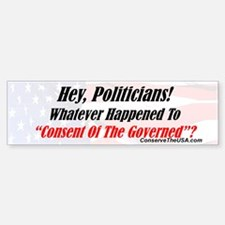 """Consent of the Governed"" Bumper Bumper Bumper Sticker"