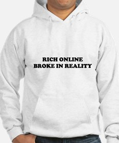 Rich Online Broke In Reality Hoodie