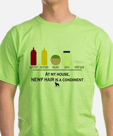 Newf Hair is a Condimen T-Shirt