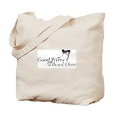 Good Wives Bend Over Tote Bag