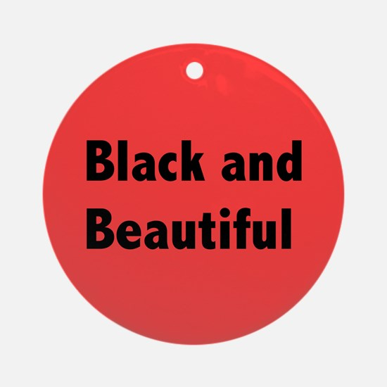 Black and Beautiful Ornament (Round)