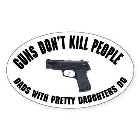 Guns Don't Kill People Oval Sticker
