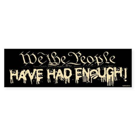 Have Had Enough Bumper Sticker (10 pk)