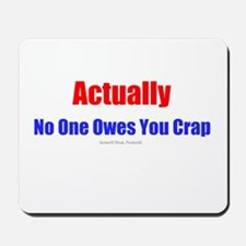 No One Owes You Crap - Mousepad