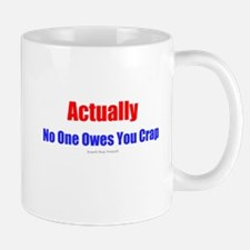 No One Owes You Crap - Mug