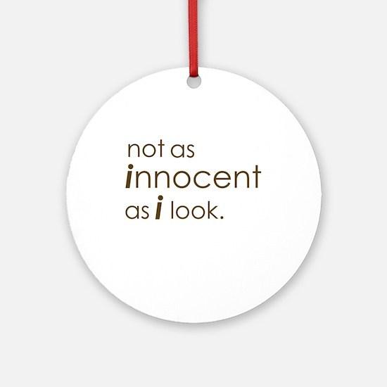 Not Innocent Ornament (Round)