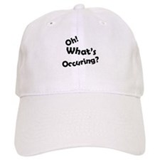 Oh! What's Occuring? Baseball Cap