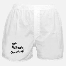 Oh! What's Occuring? Boxer Shorts