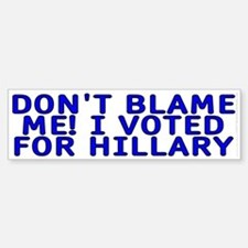I voted for Hillary Bumper Stickers