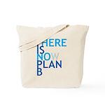 no plan b Tote Bag