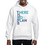 no plan b Hooded Sweatshirt